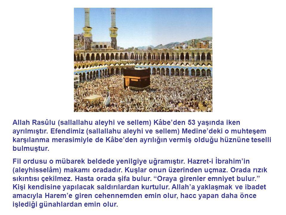 Allah Rasûlu (sallallahu aleyhi ve sellem) Kâbe'den 53 yaşında iken ayrılmıştır.