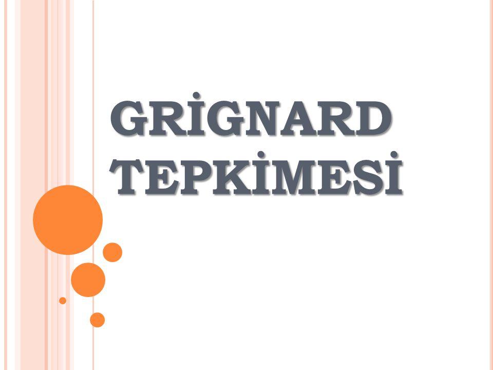 GRİGNARD TEPKİMESİ