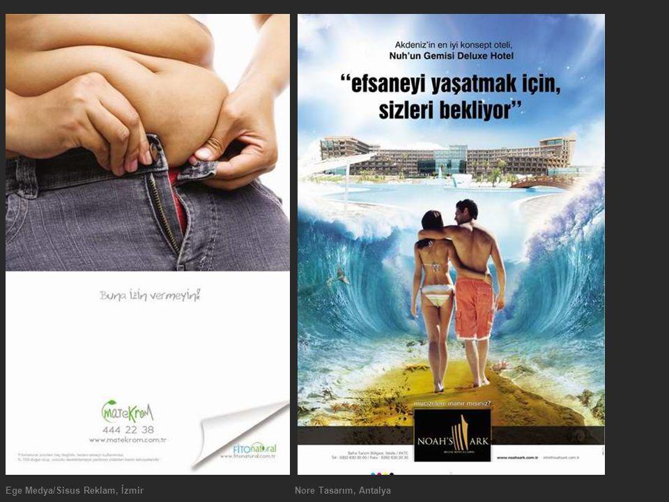Ege Medya/Sisus Reklam, İzmirNore Tasarım, Antalya