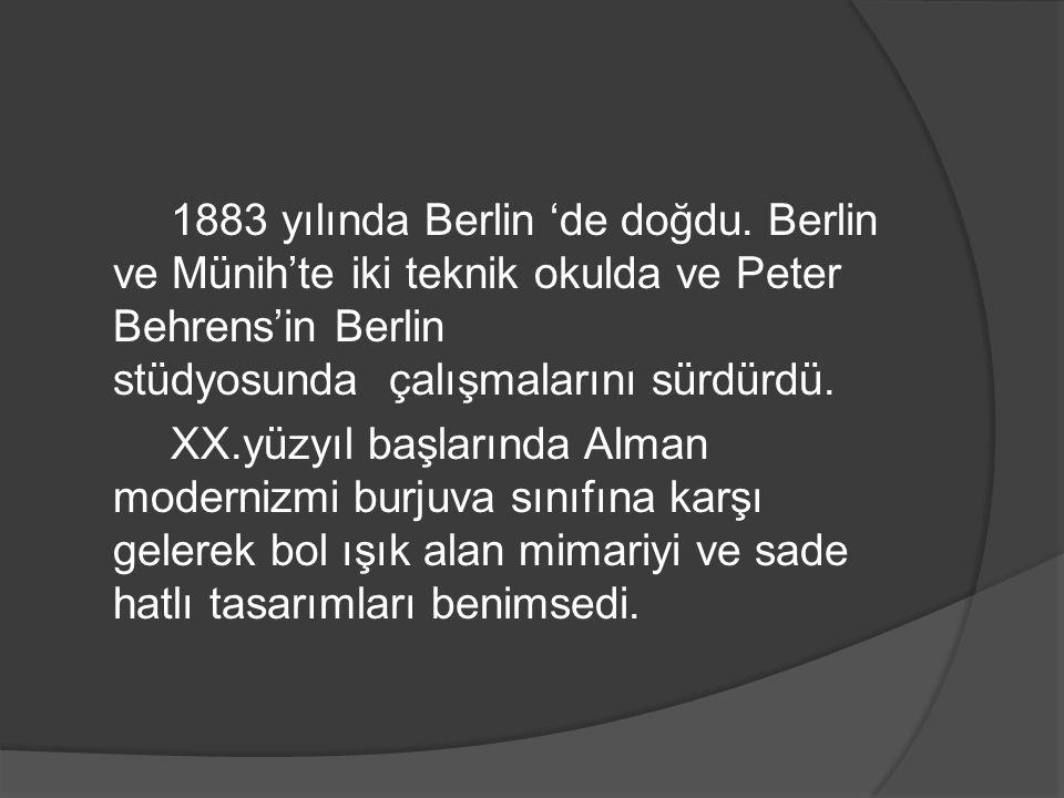 1883 yılında Berlin 'de doğdu. Berlin ve Münih'te iki teknik okulda ve Peter Behrens'in Berlin stüdyosunda çalışmalarını sürdürdü. XX.yüzyıl başlarınd