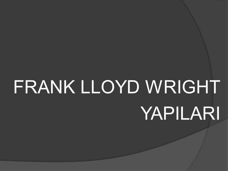 FRANK LLOYD WRIGHT YAPILARI