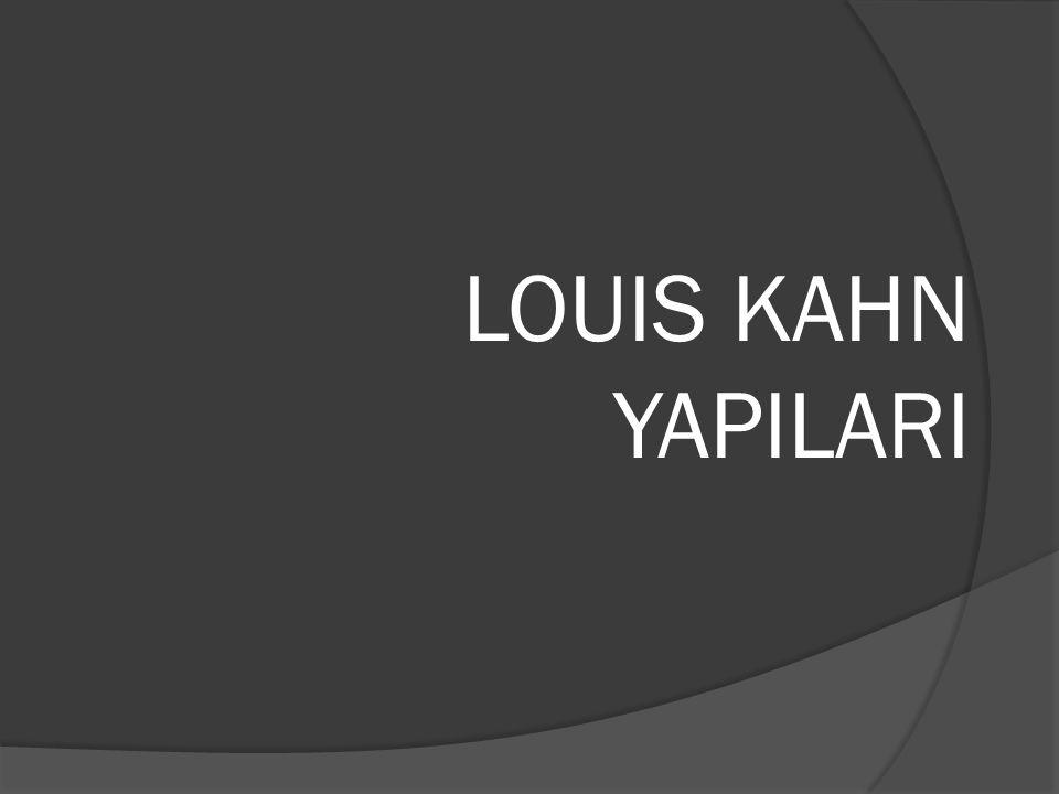 LOUIS KAHN YAPILARI