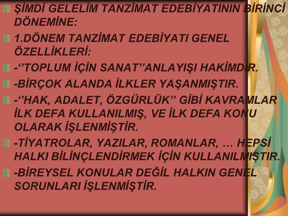 ŞEMSEDDİN SAMİ(1850-1904) -ROMAN TARZINI İLK DENEYEN YAZARDIR.