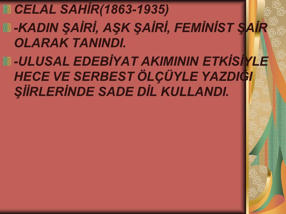 CELAL SAHİR(1863-1935) -KADIN ŞAİRİ, AŞK ŞAİRİ, FEMİNİST ŞAİR OLARAK TANINDI.