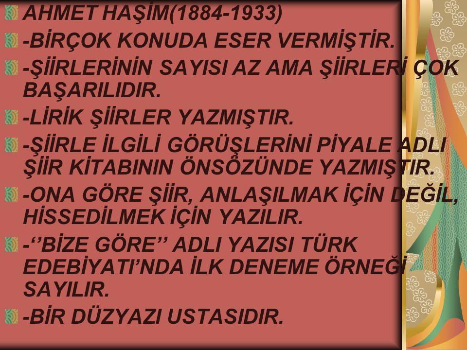 AHMET HAŞİM(1884-1933) -BİRÇOK KONUDA ESER VERMİŞTİR.