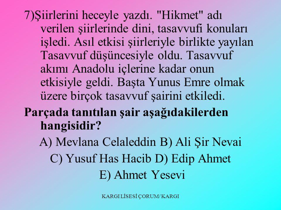 KARGI LİSESİ ÇORUM/ KARGI 6)......... İslam medeniyeti etkisindeki Türk edebiyatının en eski eseridir. Karahanlılar döneminde Saltuk Buğra Han'a sunul