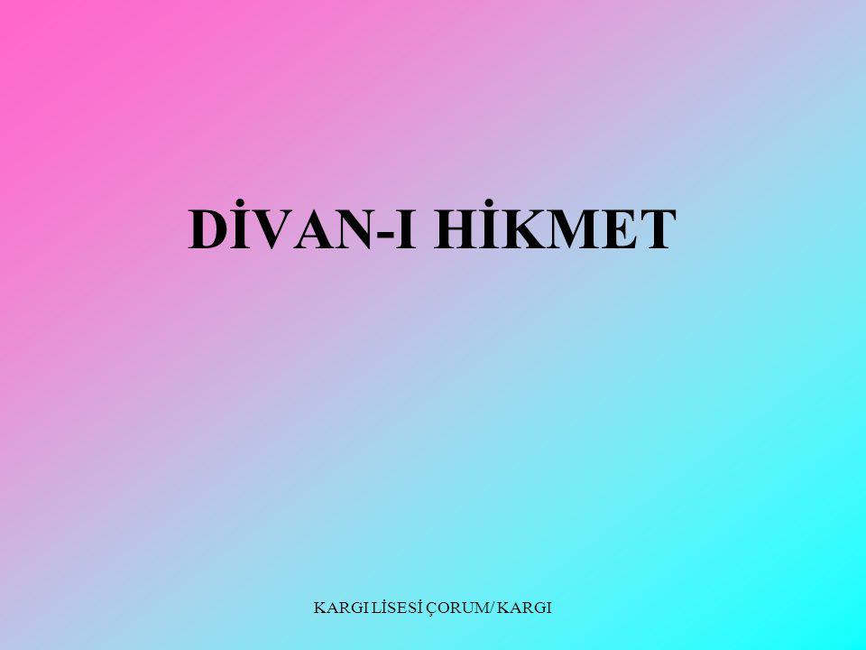 KARGI LİSESİ ÇORUM/ KARGI DİVAN-I HİKMET