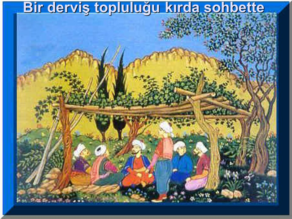 23 Mevlevilik Mevlana Celaleddin RumiMevlana Celaleddin Rumi nin düşünceleri çevresinde kurulan tarikat.