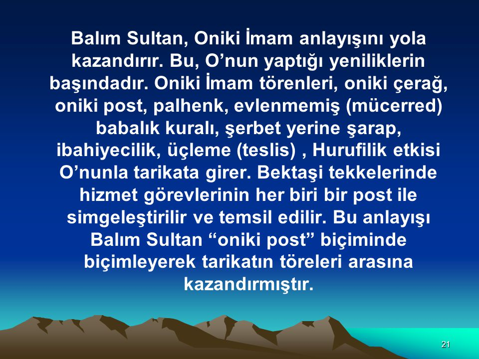 21 Balım Sultan, Oniki İmam anlayışını yola kazandırır.