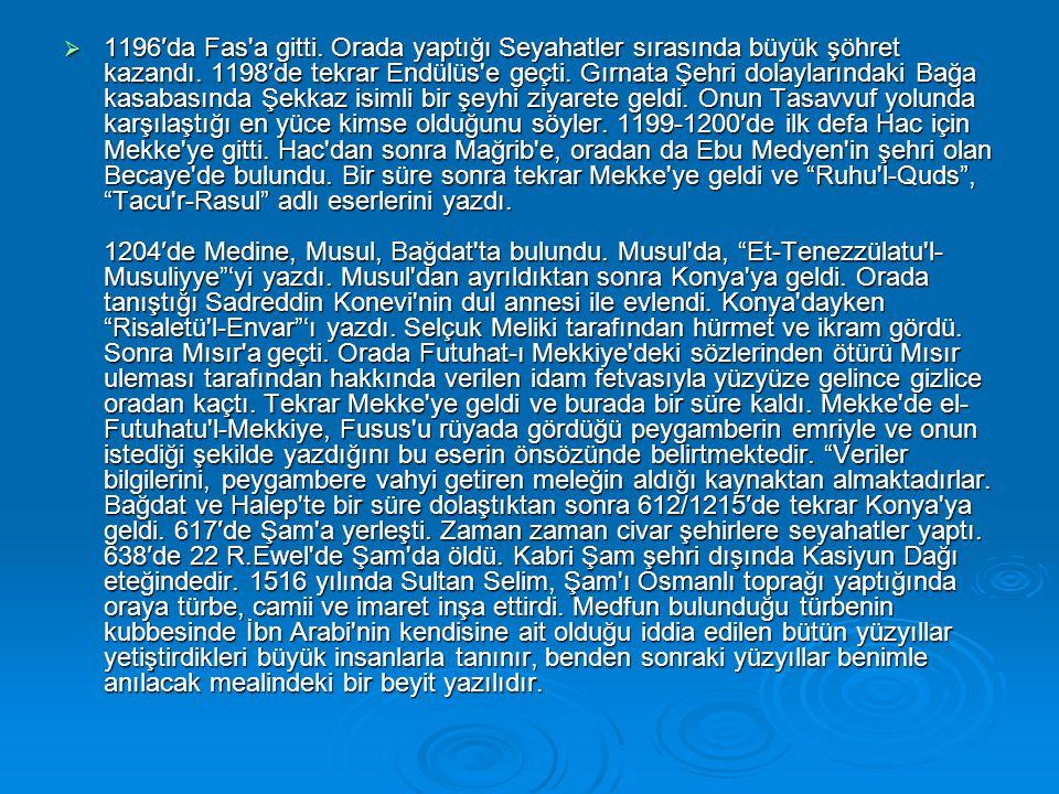  1196′da Fas'a gitti. Orada yaptığı Seyahatler sırasında büyük şöhret kazandı. 1198′de tekrar Endülüs'e geçti. Gırnata Şehri dolaylarındaki Bağa kasa