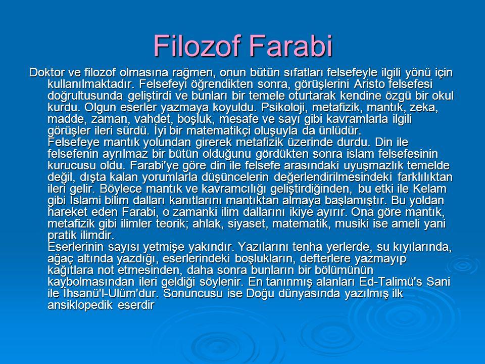 Filozof Farabi Doktor ve filozof olmasına rağmen, onun bütün sıfatları felsefeyle ilgili yönü için kullanılmaktadır. Felsefeyi öğrendikten sonra, görü