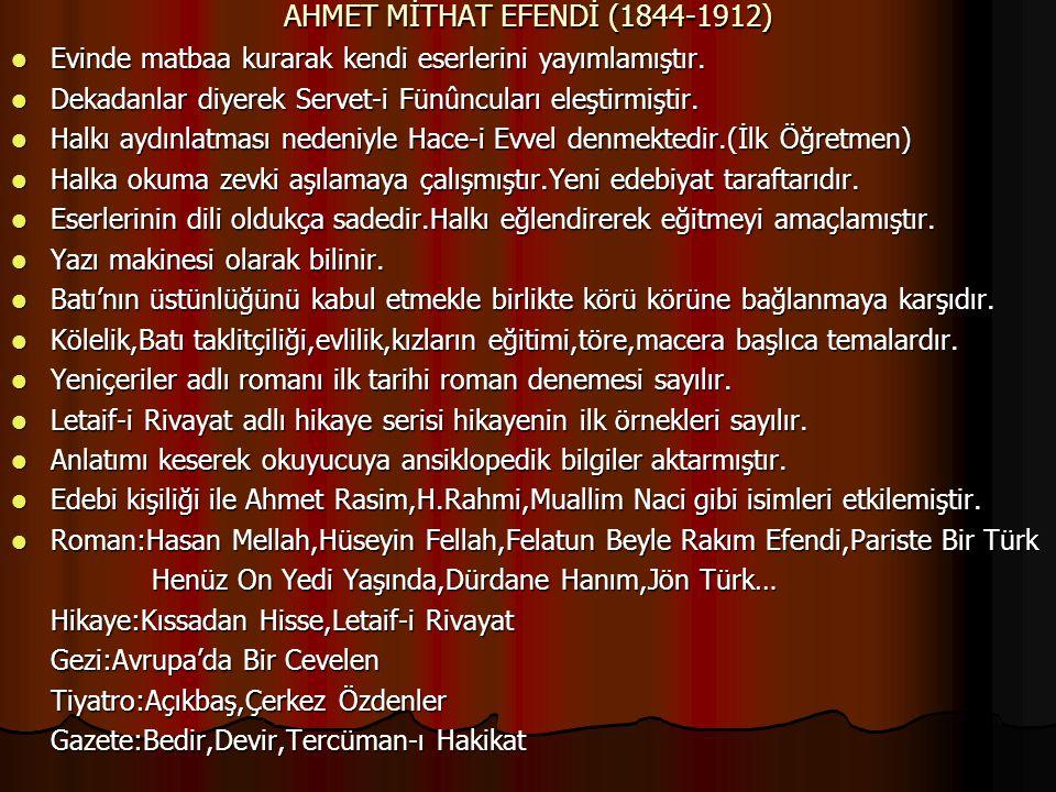 AHMET MİTHAT EFENDİ (1844-1912) Evinde matbaa kurarak kendi eserlerini yayımlamıştır. Evinde matbaa kurarak kendi eserlerini yayımlamıştır. Dekadanlar