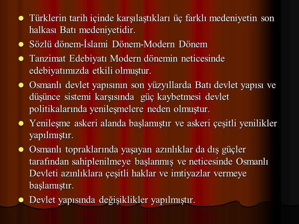 Türklerin tarih içinde karşılaştıkları üç farklı medeniyetin son halkası Batı medeniyetidir.