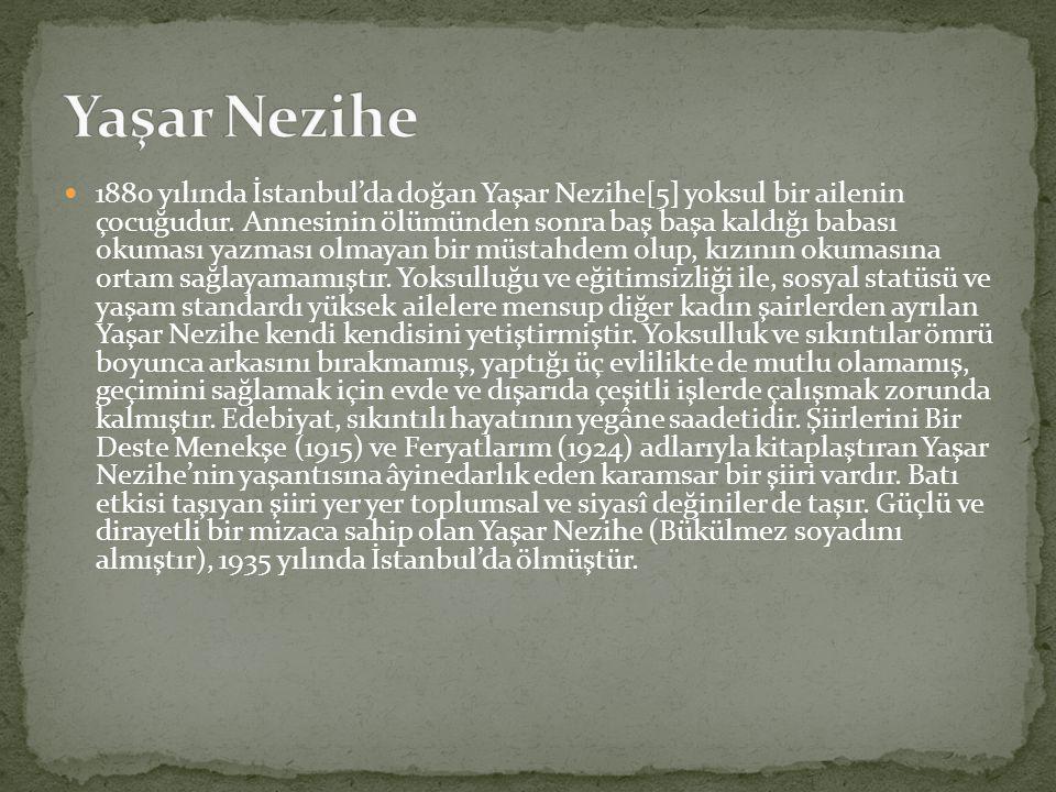 1880 yılında İstanbul'da doğan Yaşar Nezihe[5] yoksul bir ailenin çocuğudur. Annesinin ölümünden sonra baş başa kaldığı babası okuması yazması olmayan