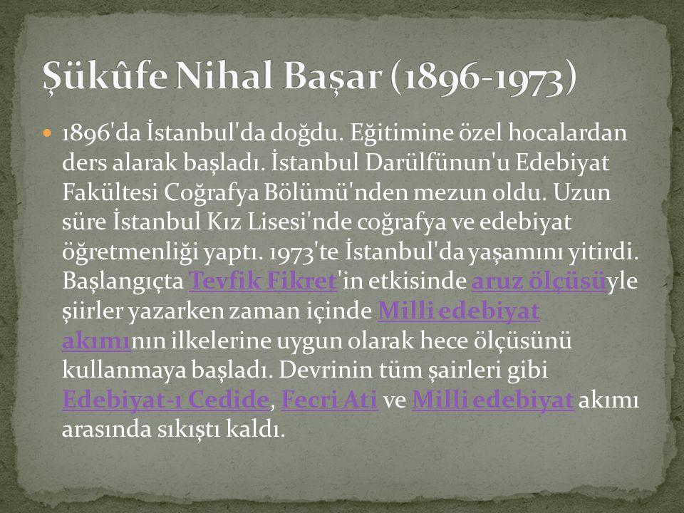 1896'da İstanbul'da doğdu. Eğitimine özel hocalardan ders alarak başladı. İstanbul Darülfünun'u Edebiyat Fakültesi Coğrafya Bölümü'nden mezun oldu. Uz
