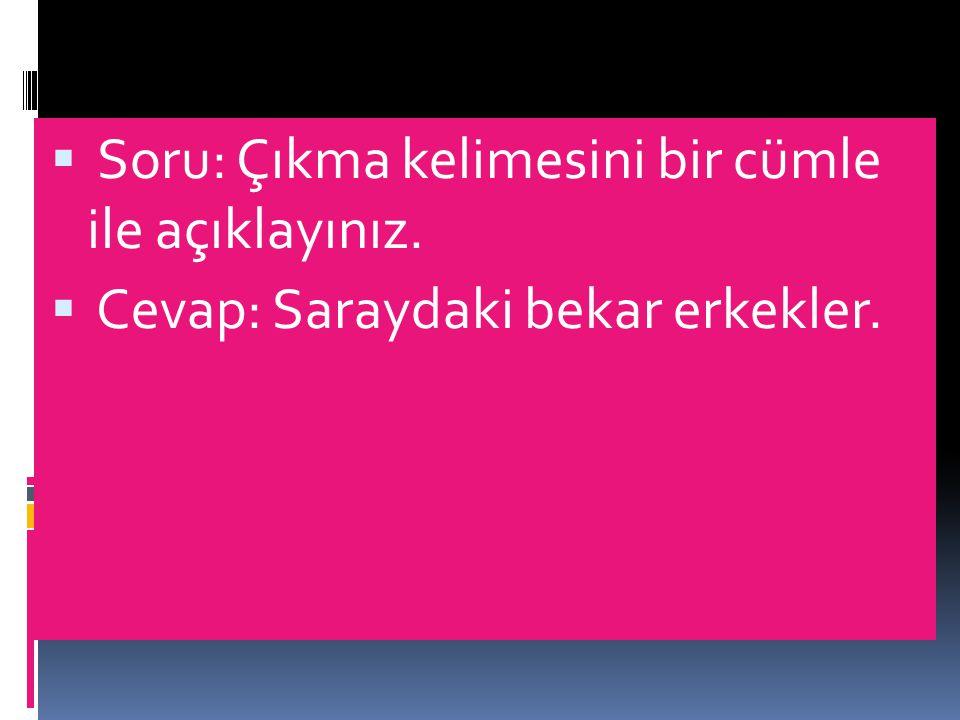 SORU: Devşirme sistemi nedir?  Cevap: Osmanlı Devleti'nde her hıristiyanın oğlunun çocuğu alınmak şartıyla saraya alınırdı.