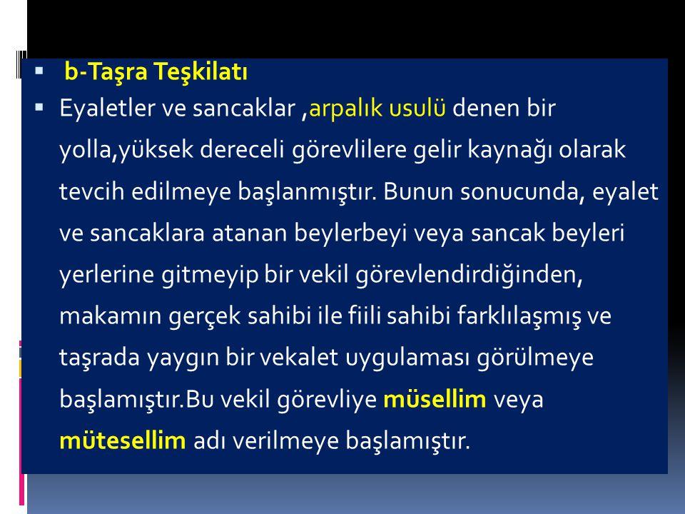 15- Osmanlılarda Devlet Yönetiminde 18.yüzyılda Taşra Teşkilatında meydana gelen değişmeleri yazınız..................................................