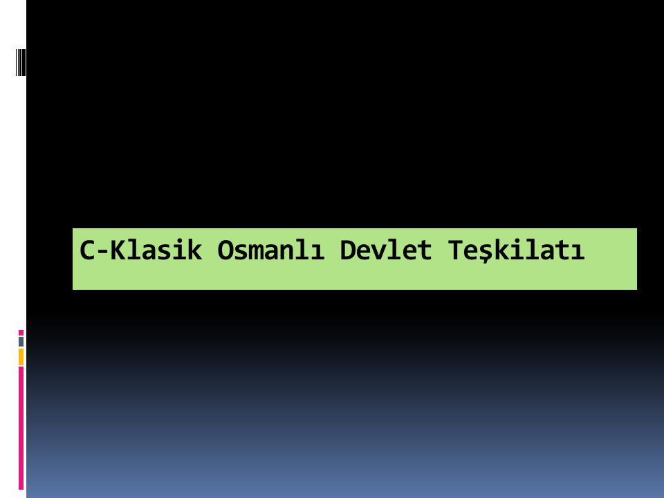 İLK TÜRK İSLAM DEVLETLERİNDE KÜLTÜR VE MEDENİYET ORDU (Karahanlı Devleti kuruluş itibari ile tamamen Türk özelliği taşıyan bir devlettir.) Gazneliler