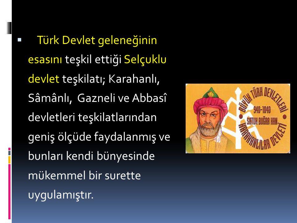  Orta Asya'da kurulan ilk Türk-İslam devleti Karahanlılardı. Zamanla devlet yönetiminde İslam devletlerinden etkilenen Karahanlılar, Türk- İslam devl