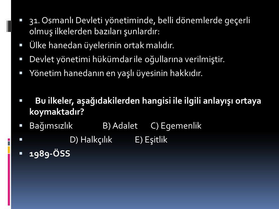  79. Osmanlı Devleti'nde yaşanan taht kavgalarının aşağıdakilerden hangisine ortam hazırladığı savunulamaz?  A) Yabancı devletlerin Osmanlı iç işler