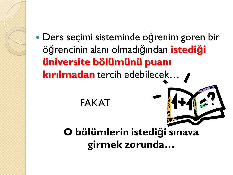 Neden Ders Seçimi .Üniversite bölümlerinin hangi puan türünden ö ğ renci alaca ğ ı bellidir.