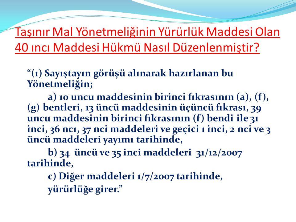 """TAŞINIR MAL YÖNETMELİĞİNİN """"YÜRÜRLÜK"""" BAŞLIKLI 40 ıncı MADDESİ"""
