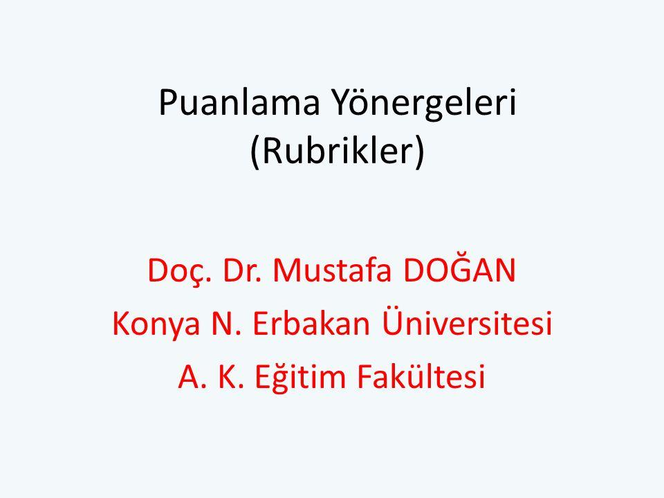 Puanlama Yönergeleri Puanlama yönergeleri öğrencinin performansının niteliğini değerlendirmek için kullanılan bir dizi uyumlu kurallar olarak tanımlanmaktadır.