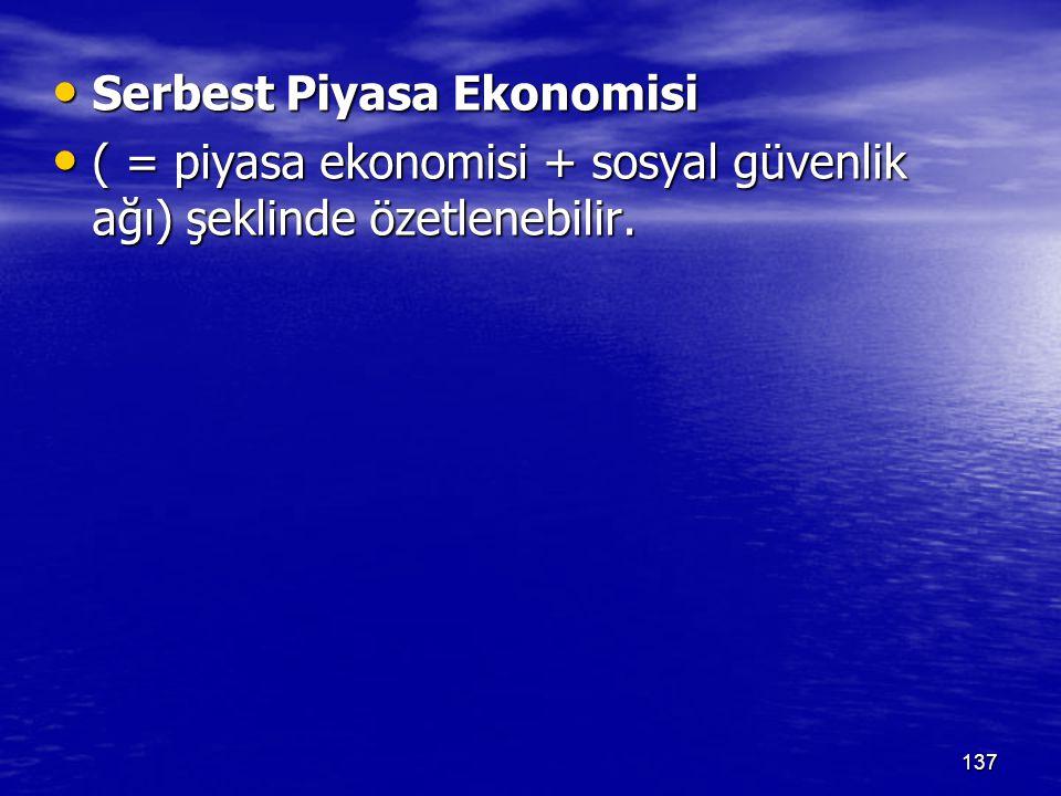 Sosyal Piyasa Ekonomisi ( = piyasa ekonomisi + sosyal refah hizmetleri) olarak tanımlanabilir.