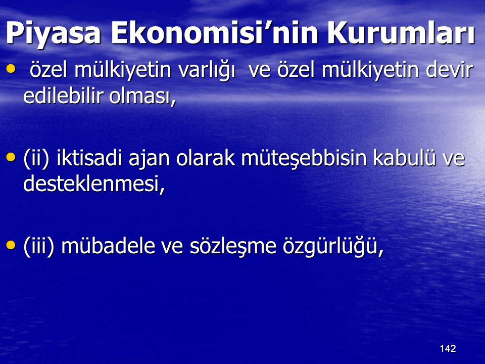  (3) Piyasa ekonomisi netice itibariyle özgürlük ve etkinliği bağdaştırabilen tek iktisadi örgütlenme olduğu için; demokrasinin ihtiyaç duyduğu ekonomik sistemdir.