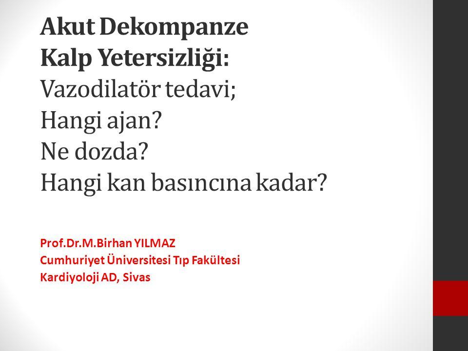 Akut Dekompanze Kalp Yetersizliği: Vazodilatör tedavi; Hangi ajan.
