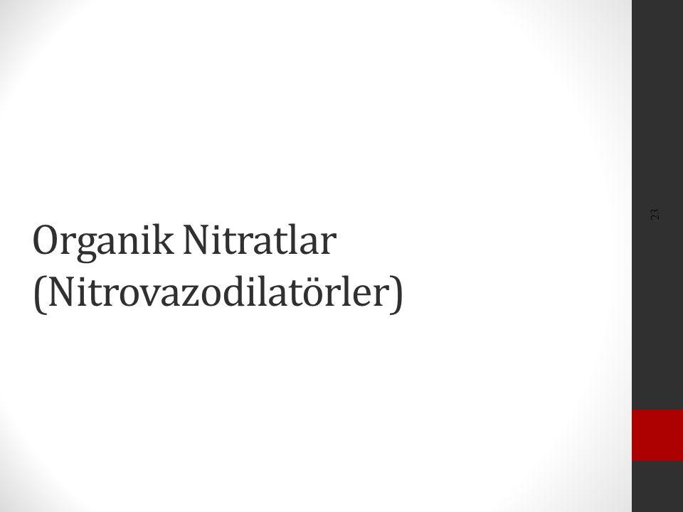 23 Organik Nitratlar (Nitrovazodilatörler)