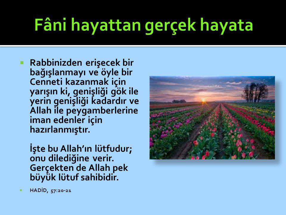  Rabbinizden erişecek bir bağışlanmayı ve öyle bir Cenneti kazanmak için yarışın ki, genişliği gök ile yerin genişliği kadardır ve Allah ile peygambe