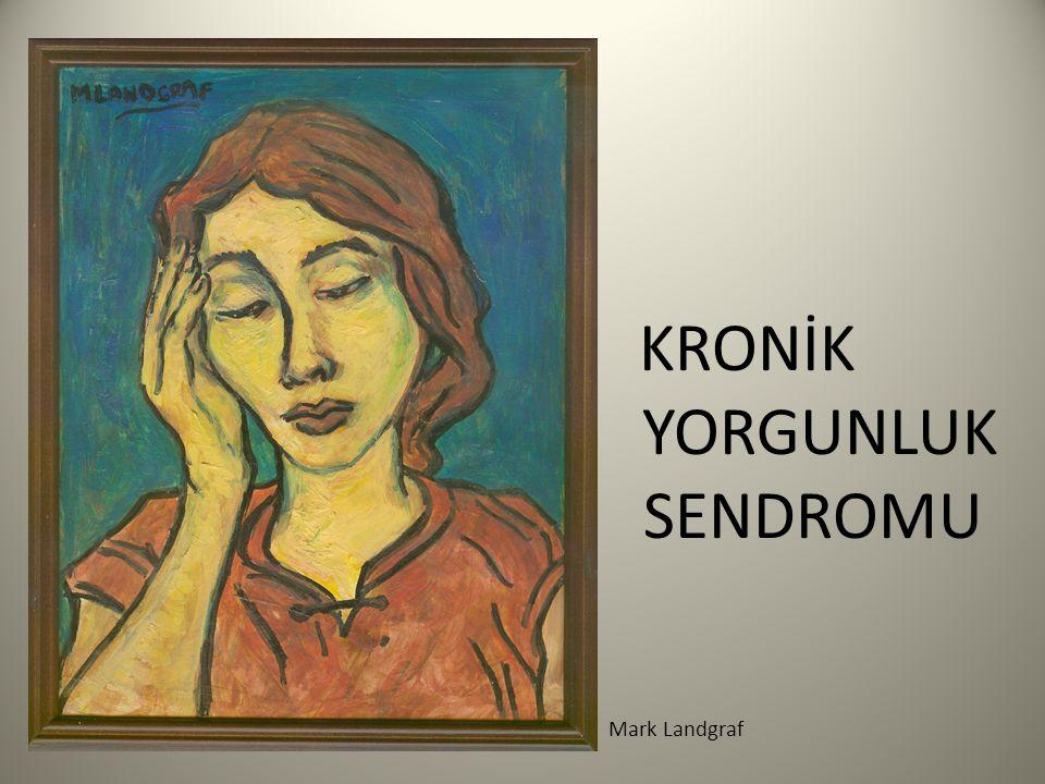 KRONİK YORGUNLUK SENDROMU Mark Landgraf