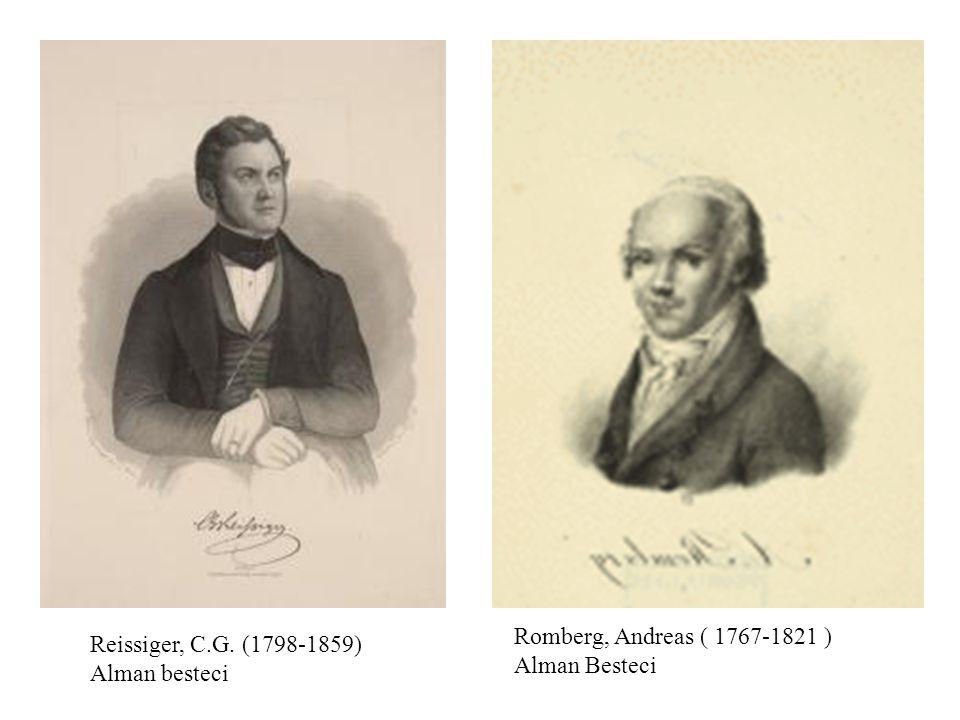 Romberg, Andreas ( 1767-1821 ) Alman Besteci Reissiger, C.G. (1798-1859) Alman besteci