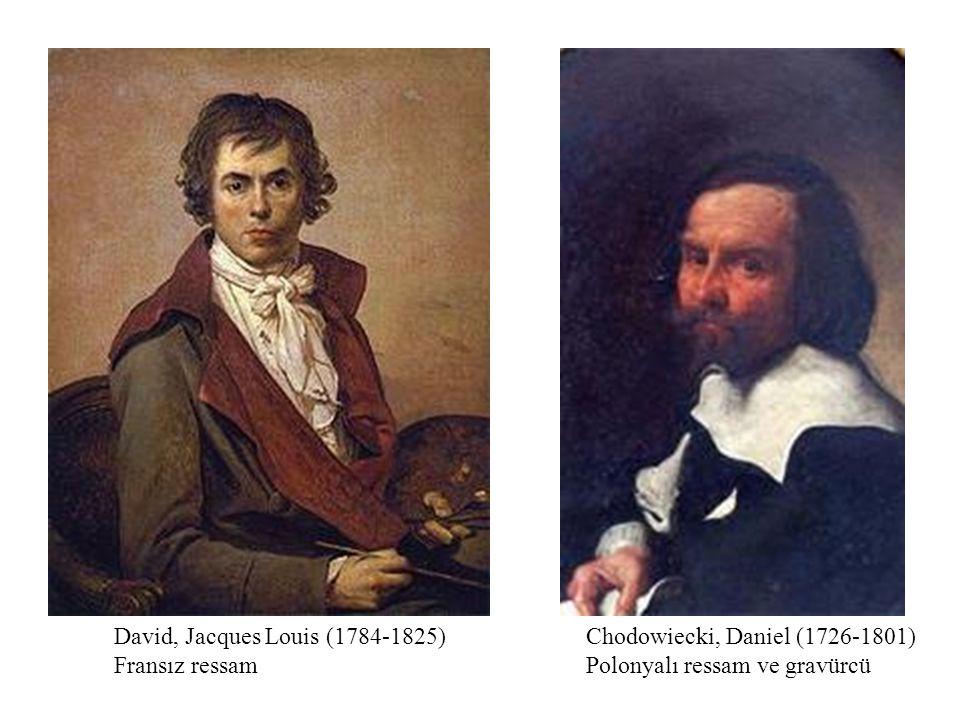 David, Jacques Louis (1784-1825) Fransız ressam Chodowiecki, Daniel (1726-1801) Polonyalı ressam ve gravürcü