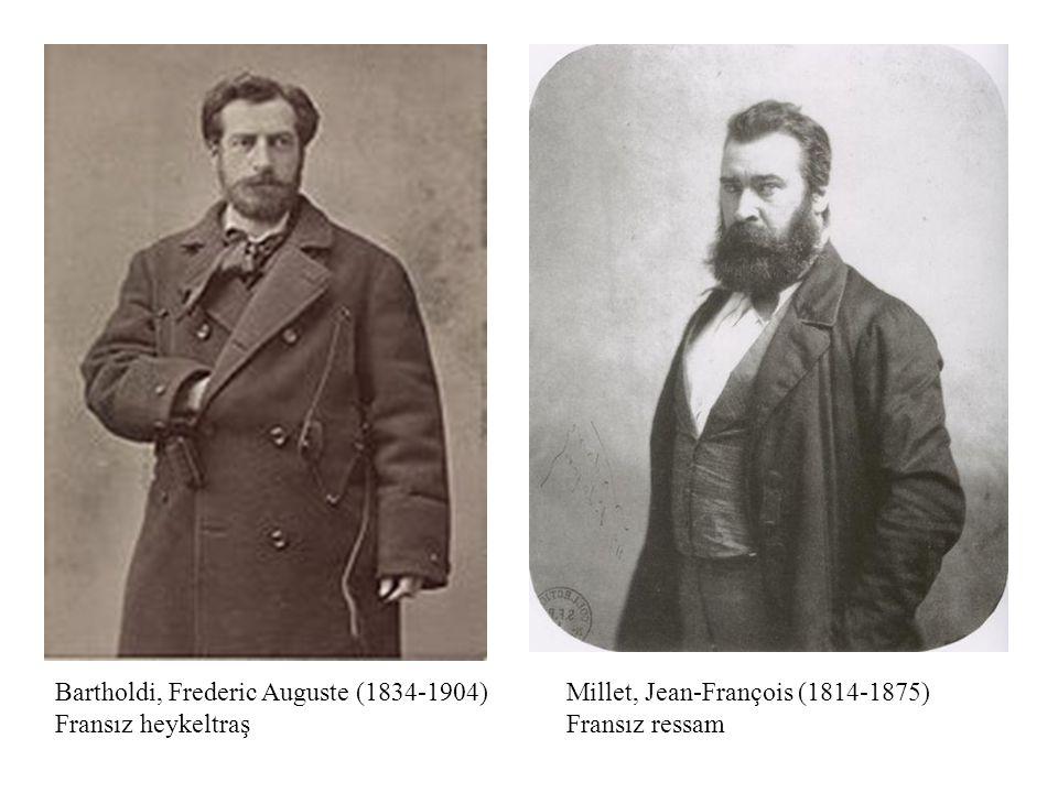 Bartholdi, Frederic Auguste (1834-1904) Fransız heykeltraş Millet, Jean-François (1814-1875) Fransız ressam