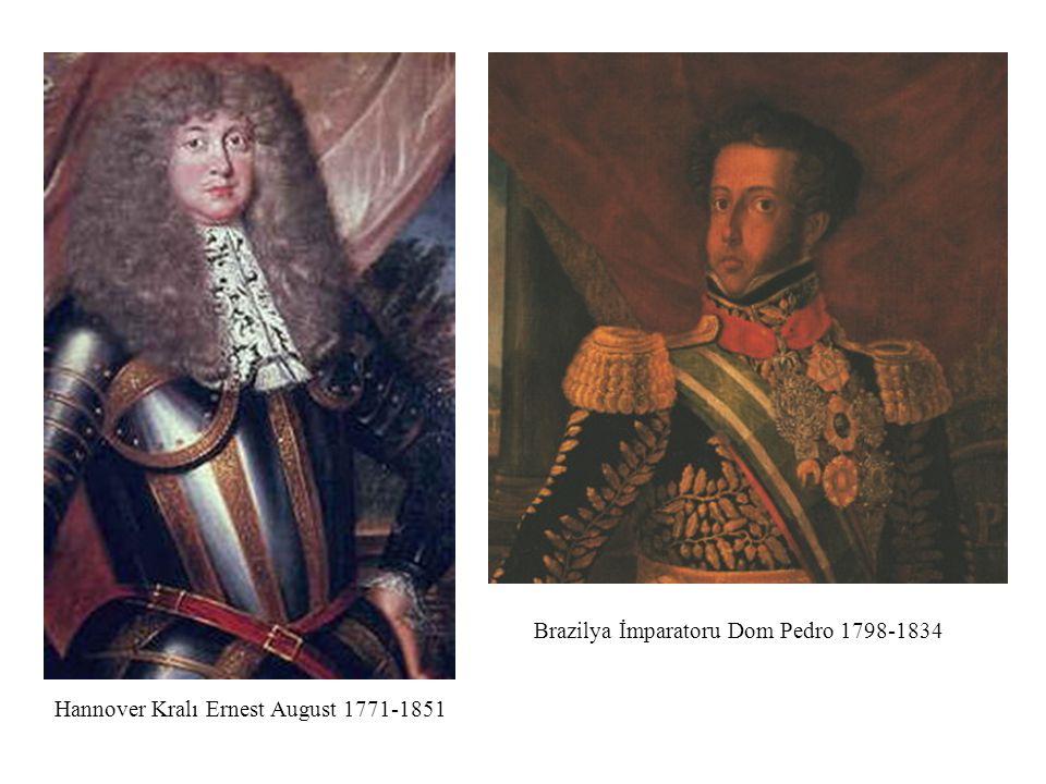 Hannover Kralı Ernest August 1771-1851 Brazilya İmparatoru Dom Pedro 1798-1834