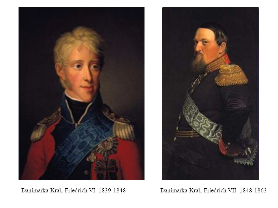Danimarka Kralı Friedrich VI 1839-1848Danimarka Kralı Friedrich VII 1848-1863