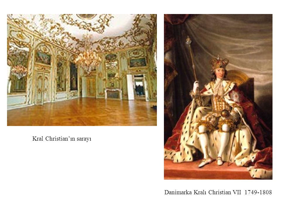 Danimarka Kralı Christian VII 1749-1808 Kral Christian'ın sarayı
