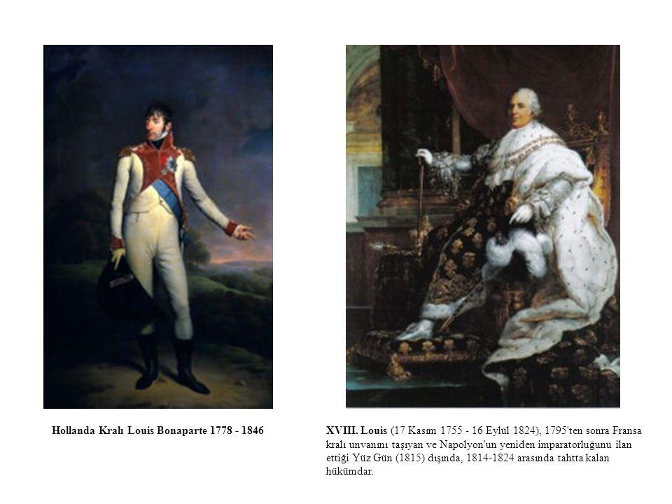 XVIII. Louis (17 Kasım 1755 - 16 Eylül 1824), 1795'ten sonra Fransa kralı unvanını taşıyan ve Napolyon'un yeniden imparatorluğunu ilan ettiği Yüz Gün