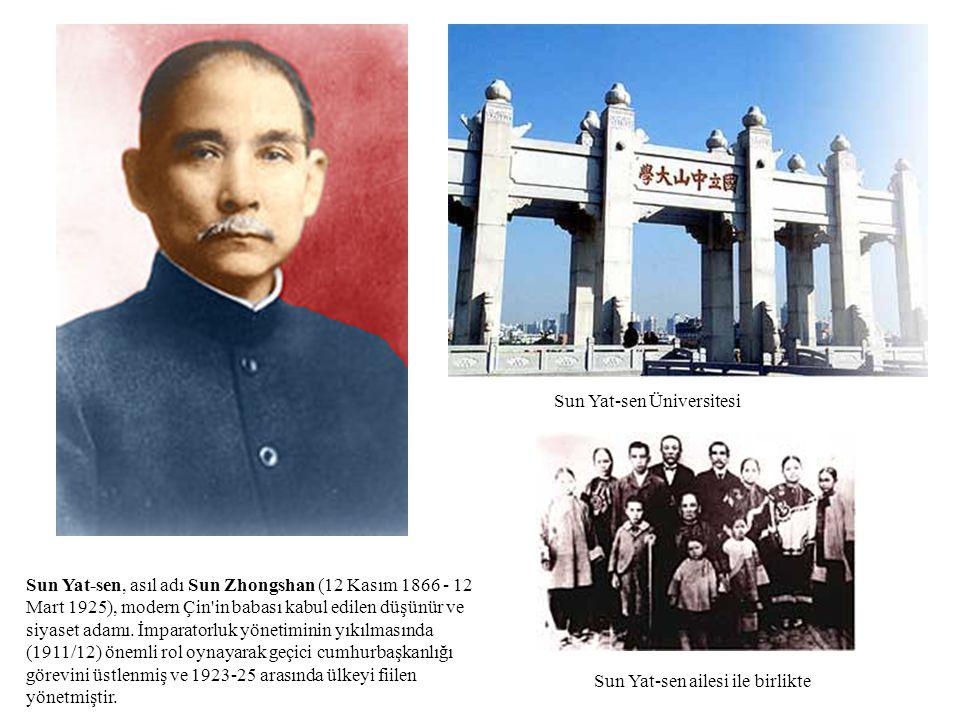 Sun Yat-sen, asıl adı Sun Zhongshan (12 Kasım 1866 - 12 Mart 1925), modern Çin'in babası kabul edilen düşünür ve siyaset adamı. İmparatorluk yönetimin