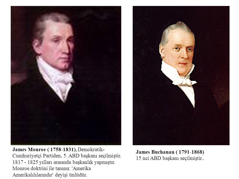 James Monroe ( 1758-1831), Demokratik- Cumhuriyetçi Partiden, 5. ABD başkanı seçilmiştir. 1817 - 1825 yılları arasında başkanlık yapmıştır. Monroe dok