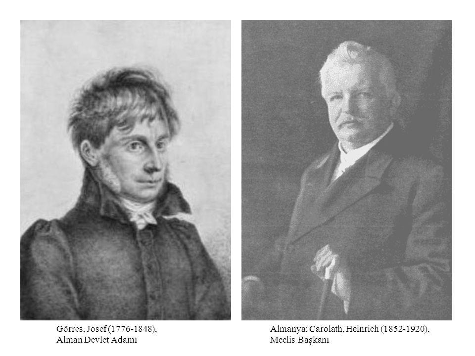 Almanya: Carolath, Heinrich (1852-1920), Meclis Başkanı Görres, Josef (1776-1848), Alman Devlet Adamı