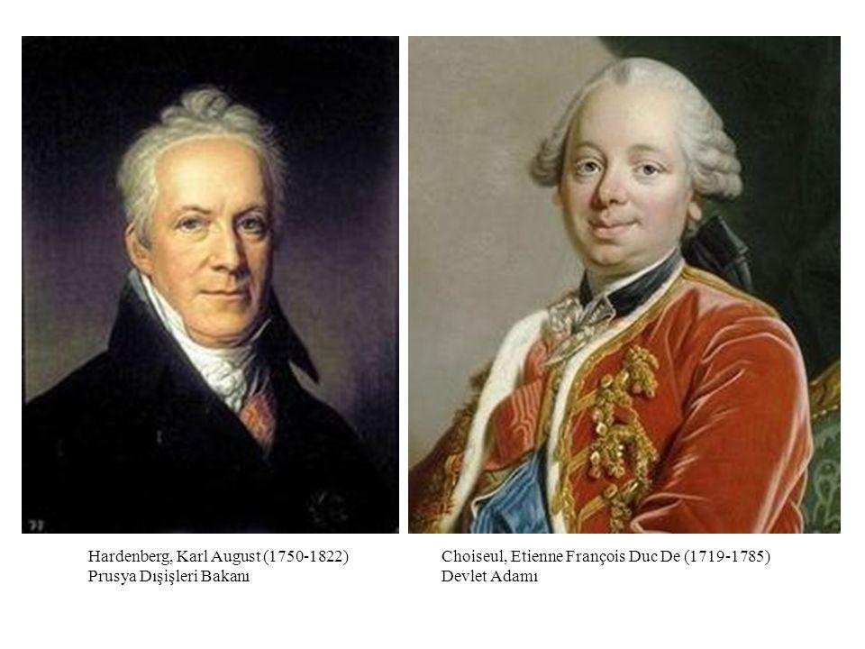 Hardenberg, Karl August (1750-1822) Prusya Dışişleri Bakanı Choiseul, Etienne François Duc De (1719-1785) Devlet Adamı