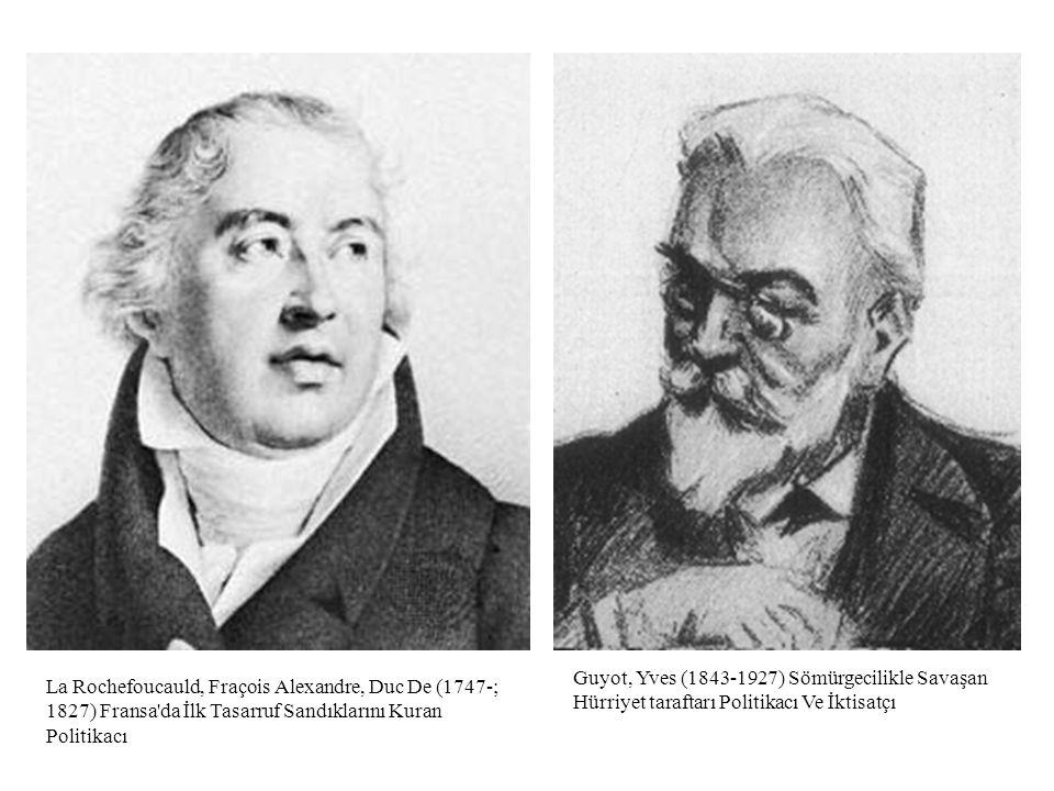 Guyot, Yves (1843-1927) Sömürgecilikle Savaşan Hürriyet taraftarı Politikacı Ve İktisatçı La Rochefoucauld, Fraçois Alexandre, Duc De (1747-; 1827) Fr