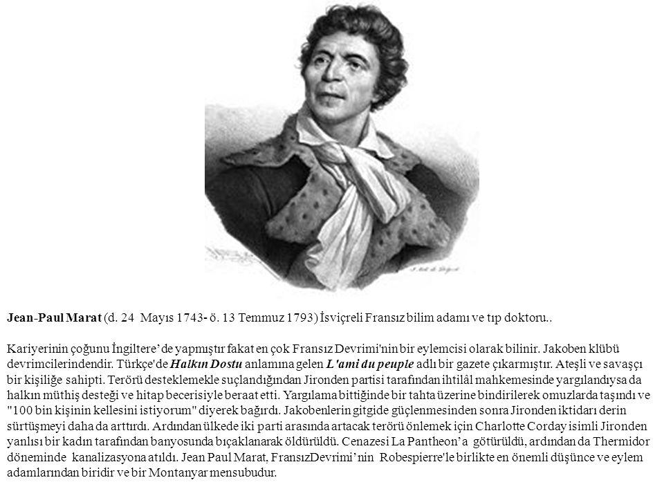 Jean-Paul Marat (d. 24 Mayıs 1743- ö. 13 Temmuz 1793) İsviçreli Fransız bilim adamı ve tıp doktoru.. Kariyerinin çoğunu İngiltere'de yapmıştır fakat e