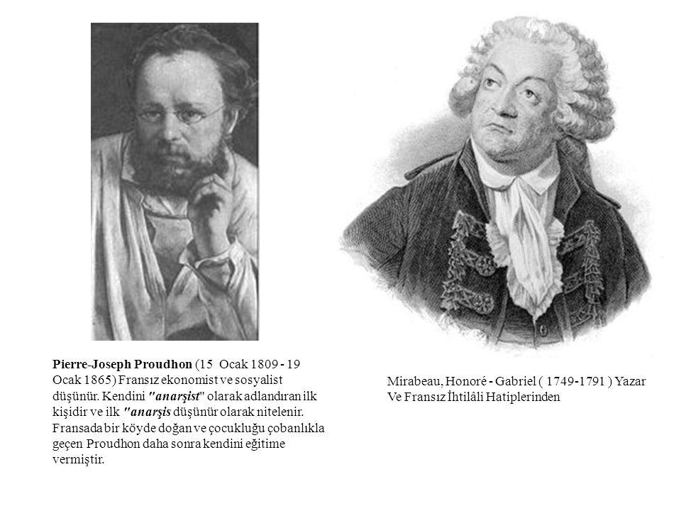 Mirabeau, Honoré - Gabriel ( 1749-1791 ) Yazar Ve Fransız İhtilâli Hatiplerinden Pierre-Joseph Proudhon (15 Ocak 1809 - 19 Ocak 1865) Fransız ekonomis