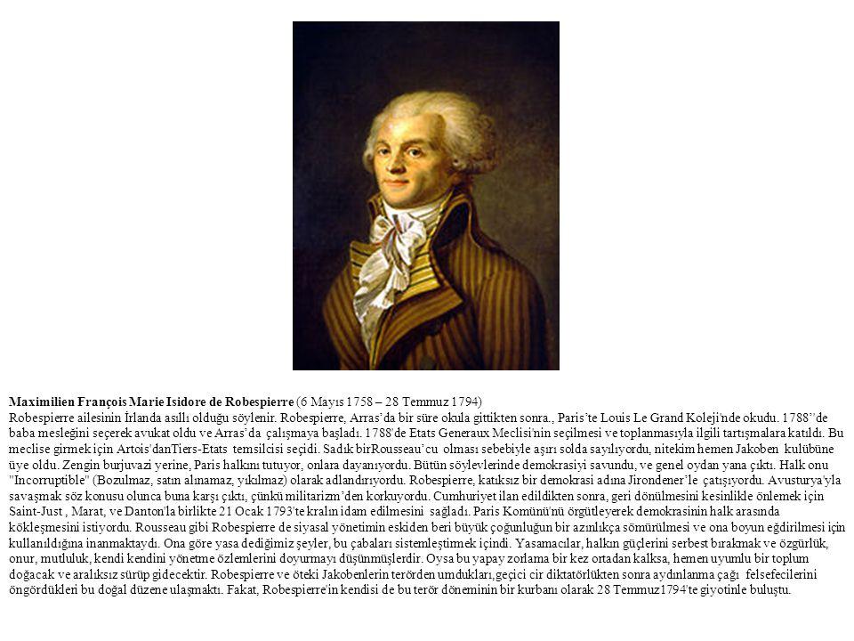 Maximilien François Marie Isidore de Robespierre (6 Mayıs 1758 – 28 Temmuz 1794) Robespierre ailesinin İrlanda asıllı olduğu söylenir. Robespierre, Ar