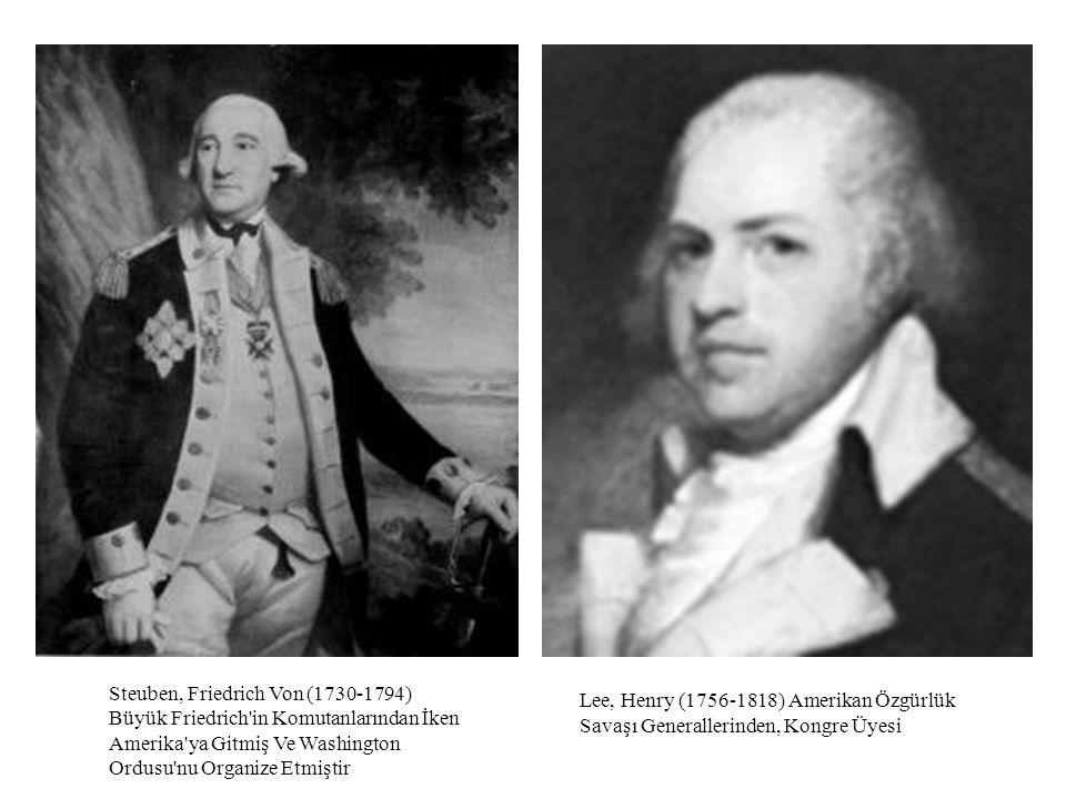 Lee, Henry (1756-1818) Amerikan Özgürlük Savaşı Generallerinden, Kongre Üyesi Steuben, Friedrich Von (1730-1794) Büyük Friedrich'in Komutanlarından İk