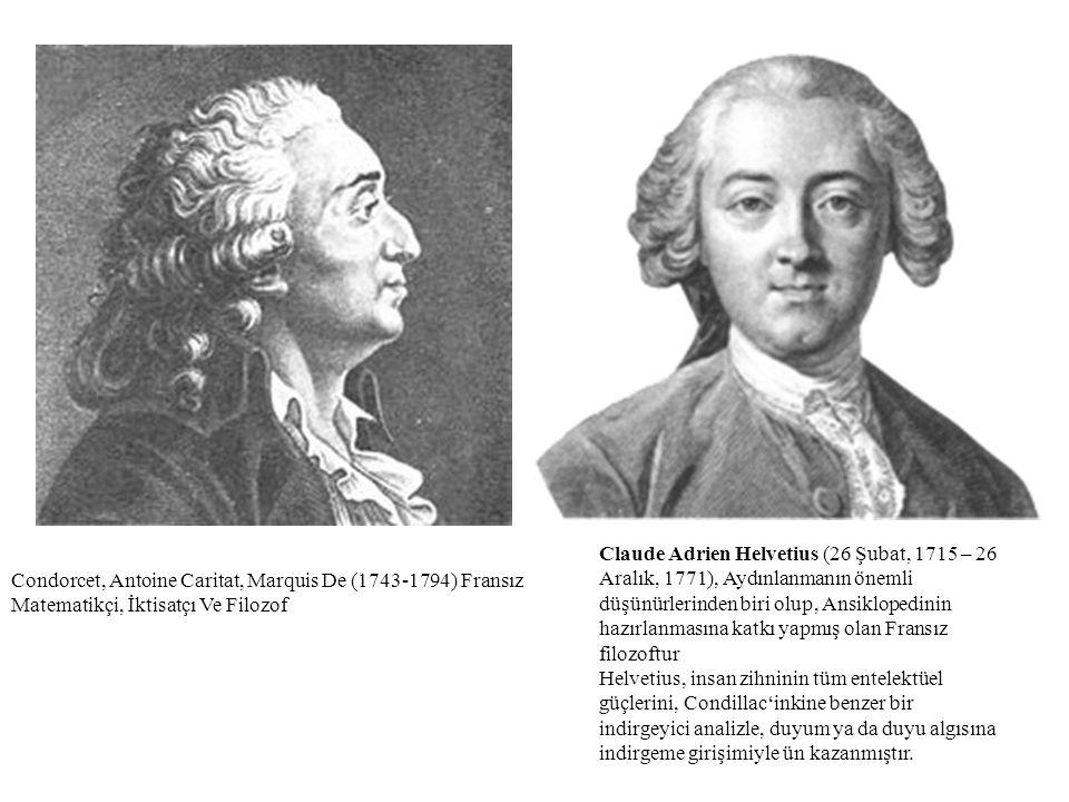 Condorcet, Antoine Caritat, Marquis De (1743-1794) Fransız Matematikçi, İktisatçı Ve Filozof Claude Adrien Helvetius (26 Şubat, 1715 – 26 Aralık, 1771